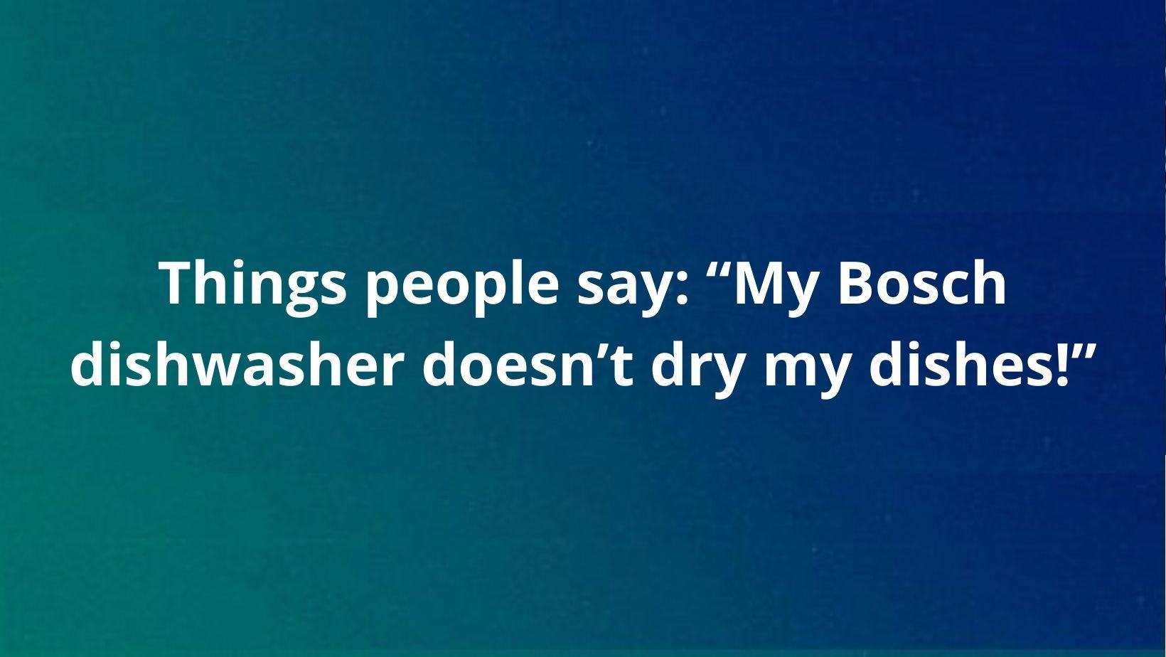 Bosch dishwasher problem resolved
