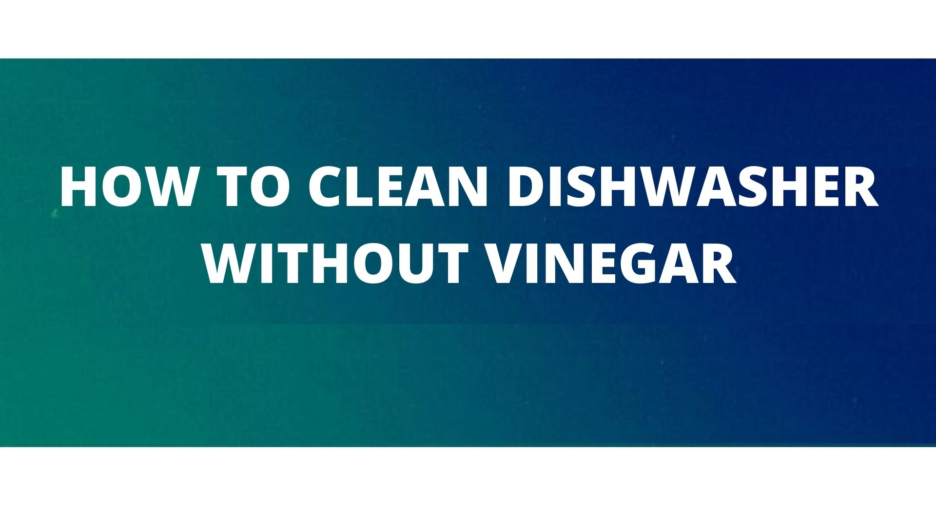Usage of vinegar for cleaning dishwasher