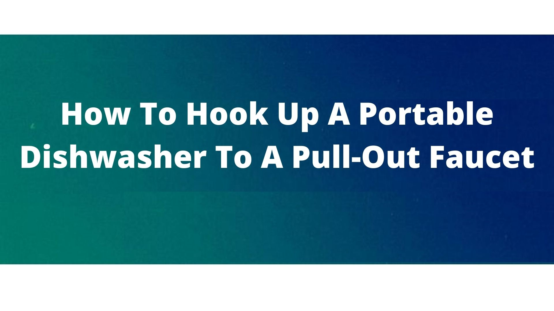 Tips to attach the dishwasher with pull-out faucet